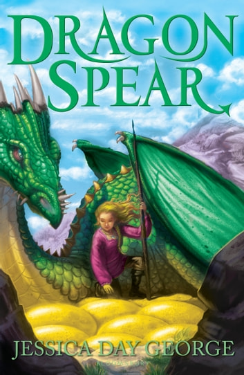 Dragon Spear eBook by Jessica Day George