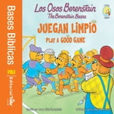 Los Osos Berenstain juegan limpio / Play a Good Game ebook by Jan & Mike Berenstain