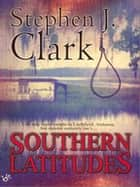 Southern Latitudes ebook by Stephen R. Clark