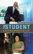 THE STUDENT ENTREPRENEUR ebook by Mary Ayisi