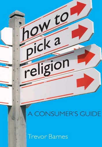How to Pick a Religion ebook by Trevor Barnes