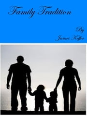 Family Tradition ebook by James Keffer