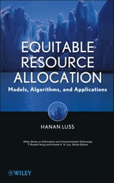 Equitable Resource Allocation - Models, Algorithms and Applications ebook by Hanan Luss