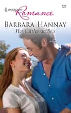 Her Cattleman Boss - A Single Dad Romance ebook by Barbara Hannay