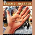 Everything Must Change - Jesus, Global Crises, and a Revolution of Hope audiobook by Brian McLaren