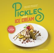 Pickles and Ice Cream - A Bizarre Pregnancy Cravings Cookbook ebook by Vicky Jacob-Ebbinghaus, Juarez Rodrigues