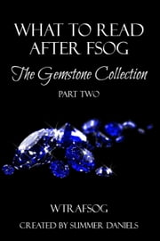 What to Read After FSOG: The Gemstone Collection (WTRAFSOG Book 2) - The Gemstone Collection, #2 ebook by Vi Keeland,Adriana Hunter,Malia Mallory,Nina Pierce,Ranae Rose,Christa Cervone,Michelle Hughes,Ella Jade