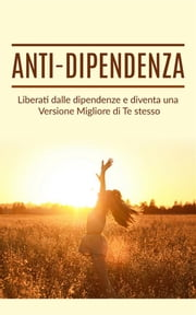 Anti dipendenza ebook by Bill Wilson