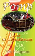 Pomp and Circumstances ebook by Sue Hampton