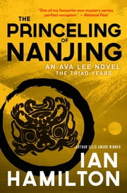 The Princeling of Nanjing - The Triad Years ebook by Ian Hamilton