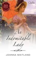 An Indomitable Lady/His Cavalry Lady/His Reluctant Mistress ebook by Joanna Maitland