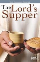 The Lord's Supper ebook by Rose Publishing