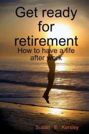Get Ready for Retirement ebook by Susan Kersley