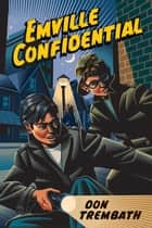 Emville Confidential ebook by Don Trembath