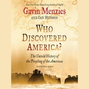 Who Discovered America? - The Untold History of the Peopling of the Americas audiobook by Gavin Menzies, Ian Hudson