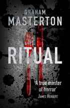 Ritual - heart-pounding horror from a true master ebook by Graham Masterton
