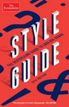 The Economist Style Guide - 12th Edition ebook by The Economist, Ann Wroe