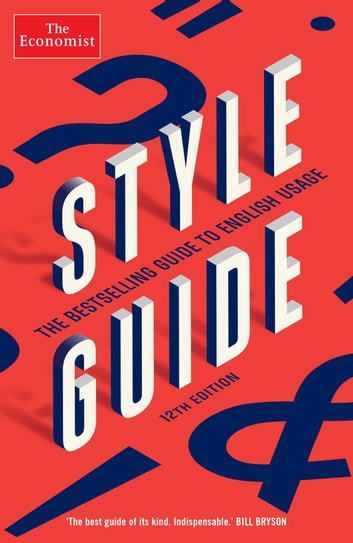 The Economist Style Guide - 12th Edition ebook by The Economist,Ann Wroe
