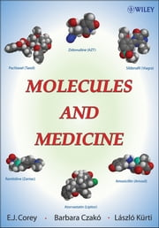 Molecules and Medicine ebook by E. J. Corey,Barbara Czakó,László Kürti