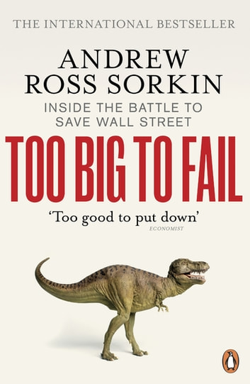 Too Big to Fail - Inside the Battle to Save Wall Street ebook by Andrew Ross Sorkin