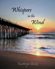 Whispers in the Wind ebook by Kathryn Beck