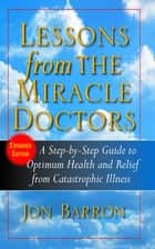 Lessons from the Miracle Doctors ebook by Jon Barron