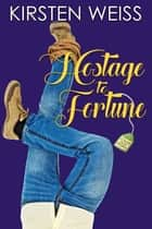 Hostage to Fortune - A Tea and Tarot Cozy Mystery ebook by Kirsten Weiss