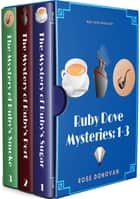 Ruby Dove Mysteries Box Set: Books 1-3 ebook by Rose Donovan