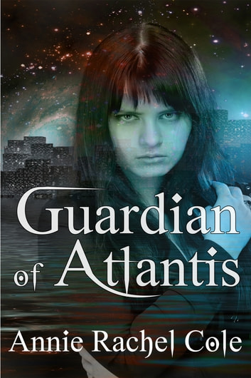 Guardian of Atlantis ebook by Annie Rachel Cole