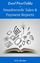 Excel PivotTables for Smashwords™ Sales and Payment Reports ebook by IFS Harrison