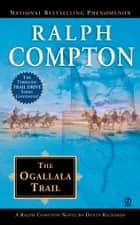 Ralph Compton the Ogallala Trail ebook by Ralph Compton, Dusty Richards