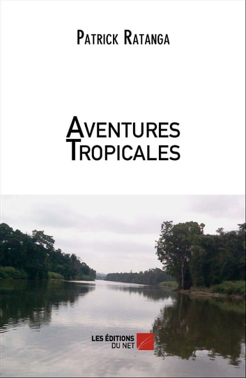Aventures Tropicales ebook by Patrick Ratanga