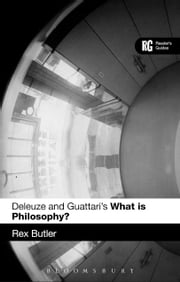 Deleuze and Guattari's 'What is Philosophy?' - A Reader's Guide ebook by Dr Rex Butler