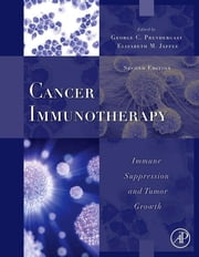 Cancer Immunotherapy - Immune Suppression and Tumor Growth ebook by George C. Prendergast,Elizabeth M. Jaffee