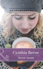 Secret Santa (Mills & Boon Heartwarming) ebook by Cynthia Reese