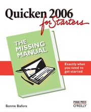 Quicken 2006 for Starters: The Missing Manual - The Missing Manual ebook by Bonnie Biafore