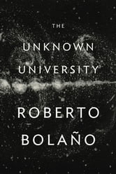 The Unknown University ebook by Roberto Bolaño