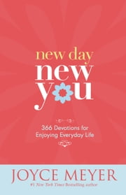New Day, New You - 366 Devotions for Enjoying Everyday Life ebook by Kobo.Web.Store.Products.Fields.ContributorFieldViewModel