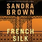 French Silk livre audio by Sandra Brown