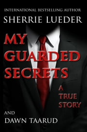 My Guarded Secrets ebook by Sherrie Lueder,Dawn Taarud