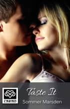 Taste It - Cariad Singles ebook by Sommer Marsden