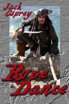 Rope Dance ebook by Jack Osprey