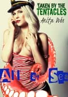 All at Sea - Taken by the Tentacles ebook by