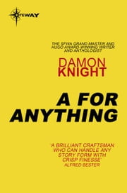 A for Anything ebook by Damon Knight