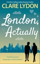London, Actually ebook by Clare Lydon