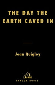 The Day the Earth Caved In - An American Mining Tragedy ebook by Joan Quigley