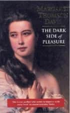 The Dark Side of Pleasure ebook by Margaret Thomson Davis