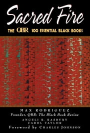 Sacred Fire - The QBR 100 Essential Black Books ebook by Max Rodriguez