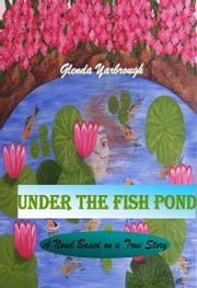 Under The Fish Pond ebook by Glenda Yarbrough
