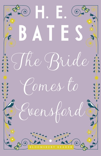 The Bride Comes to Evensford ebook by H.E. Bates